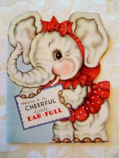 ♥ Here's a Cheerful Little Ear-Full - Anthropomorphic Elephant Card