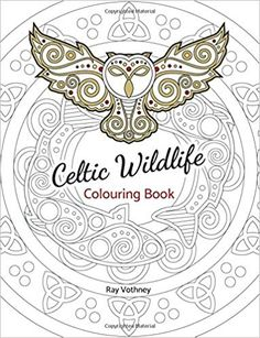 Celtic Wildlife Colouring Book A Art Themed Take On Nature Filled With Original