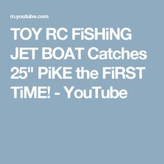 "TOY RC FiSHiNG JET BOAT Catches 25"" PiKE the FiRST TiME! - YouTube"