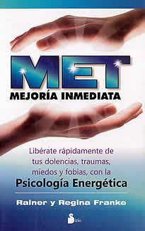 MET-Mejoría inmedita de Rainer-Regian Franke editado por Sirio.El sistema MET mejora sorprendetemente la capacidad de aprendizaje, así como el rendimiento profesional y deportivo, siendo también una  valiosa herramienta de instrospección y meditación.