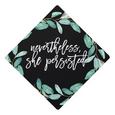 Nevertheless She Persisted Eucalyptus Graduation Graduation Cap Topper, Adult Unisex, Light Cyan / Pale Turquoise / Honey Dew Show off your style andstrong personality with a custom graduation cap topper featuring the quote Disney Graduation Cap, Funny Graduation Caps, Custom Graduation Caps, Graduation Cap Toppers, Graduation Cap Designs, Graduation Cap Decoration, Graduation Diy, High School Graduation, College Graduation Quotes