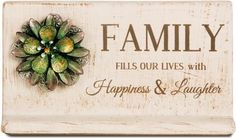 Family fills our lives with Happiness & Laughter