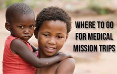 The first step of a medical mission trip is picking your destination. Read about some of the top locations here.