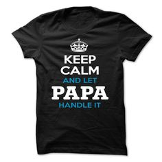 Keep calm and let papa handle it - Tshirt