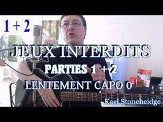 Guitare Débutant - Jeux Interdits Part 1+2 - Tuto 12/14 - LENTEMENT Capo...