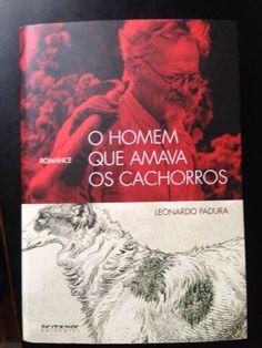 O homem que amava os cachorros - Leonardo Padura