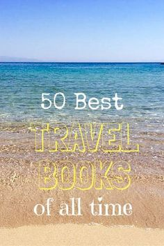 50 Best travel books of all time from some of the best selling travel books to some more obscure travel books I've come across on my travels and from my own reading list. What do you think? Am I missing any? book 50 Best Travel Books of All Time Best Travel Books, Literary Travel, Good Books, Books To Read, My Books, Photography New York, Travel Alone, Travel Quotes, Book Worms