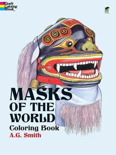 Masks Of The World Coloring Book Dover History
