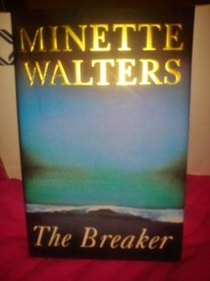The Breaker by Minette Walters.  Interesting to the end, lots of characters & a little hard to keep up with who was who but a good read while snowed & iced in with no power.  Completed 2/13/2014.