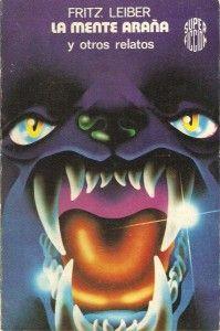 La mente araña y otros relatos, de Fritz Leiber. Martínez Roca, Super Ficción (1ª época) número 37, de 1978. Cubierta, de Salinas Blanch