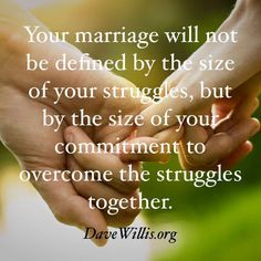 Dave Willis quote http://davewillis.org marriage love size of commitment not struggles together