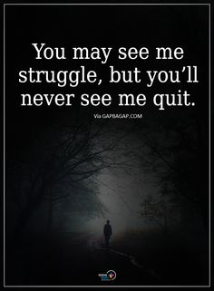 Well Said Quote About Struggle vs. Quit