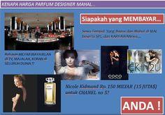 Harga Parfum designer mahal karena harus membayar model yang cukup mahal dan biaya Iklan