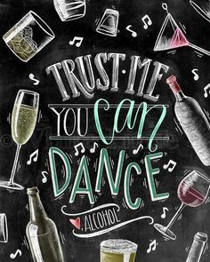 ♥ Trust Me, You Can Dance! Love, Alcohol ♥ ♥ L I S T I N G ♥ Each image is originally hand drawn with chalk: