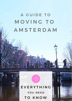 A complete guide to moving to Amsterdam by The Hostel Girl