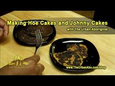 Making Hoe Cakes and Johnny Cakes w/ The Urban-Aboriginal Aboriginal Food, Hoe Cakes, Urban, Fritters