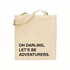 oh darling lets be adventurers tote bag black text by fifiduvie