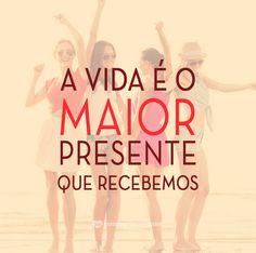A vida é o maior presente que recebmos. #mensagenscomamor #frases #pensamentos #vida #presente #frases #reflexões