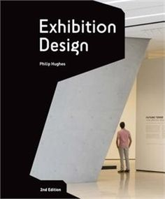 Book Exhibition Design: An Introduction by Philip Hughes