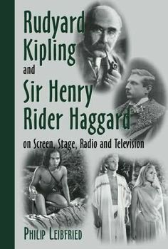 Rudyard Kipling and Sir Henry Rider Haggard on Screen, Stage, Radio and Television by Philip Leibfried - book cover, description, publication history. H Rider Haggard, English Writers, If Rudyard Kipling, Reading Online, Stage, Close Friends, Writing, Adventure, Book Covers