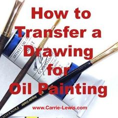 How to Transfer a Drawing for Oil Painting