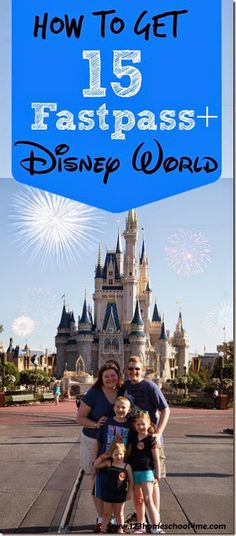 How to get more fastpass plus at Disney (like 15 or more!)