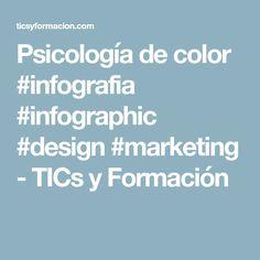 Psicología de color #infografia #infographic #design #marketing - TICs y Formación