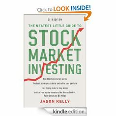 The Neatest Little Guide to Stock Market Investing: 2013 Edition by Jason Kelly. $11.22. Author: Jason Kelly. Publisher: Plume; 4 Revised edition (December 24, 2012). 337 pages