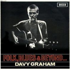 davy graham folk blues and beyond John Renbourn, Rare Records, Folk Music, Album Covers, Graham, Blues, Rock, Musicians, Movie Posters