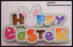 Hoppy Easter Title Premade Paper Piecing Die Cut for Scrapbook Page byBabs