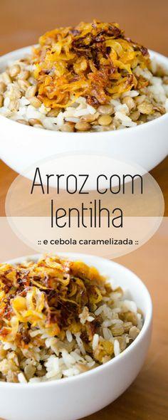 Arroz com lentilha e cebola caramelizada! Um prato único no sabor, textura e muito fácil de fazer! Acompanhado de uma proteína esta receita já completa o sabor da sua refeição.