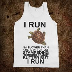I RUN I'M SLOW BUT I RUN - Get in my Closet - Skreened T-shirts, Organic Shirts, Hoodies, Kids Tees, Baby One-Pieces and Tote Bags Custom T-Shirts, Organic Shirts, Hoodies, Novelty Gifts, Kids Apparel, Baby One-Pieces | Skreened - Ethical Custom Apparel
