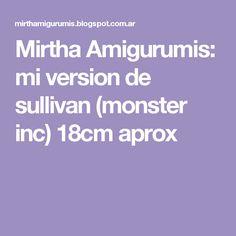 Mirtha Amigurumis: mi version de sullivan (monster inc) 18cm aprox
