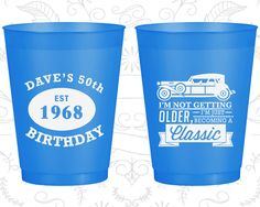 50th Birthday Frosted Cups, I'm not getting older, I'm just becoming a classic, classic car, Frosted Birthday Cups (20156)
