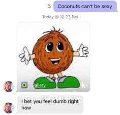 Consider the coconut.