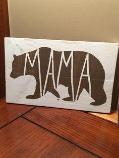 Mama bear wood sign.