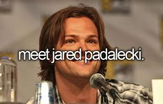 I want to soooo badly  Just to meet him and give him a huge hug and say thank you for supernatural