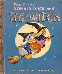"""Donald Duck and the Witch"", 1943 (Based on the motion picture, ""Tricks or Treats."" Simon & Schuster, Little Golden Book.)"