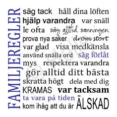 Familjeregler / Tavla / Familjetavla / Familjetavlor - made by Helle Great Words, Wise Words, I Have Your Back, Swedish Quotes, Learn Swedish, Swedish Language, Love Affirmations, Feel Good, Work Hard