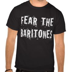 ==>>Big Save on          	Funny Fear The Baritones T-shirt           	Funny Fear The Baritones T-shirt we are given they also recommend where is the best to buyShopping          	Funny Fear The Baritones T-shirt lowest price Fast Shipping and save your money Now!!...Cleck Hot Deals >>> http://www.zazzle.com/funny_fear_the_baritones_t_shirt-235283377945696414?rf=238627982471231924&zbar=1&tc=terrest