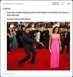 """""""Guys are usually standing next to their dates, holding their hand or even their hip. But then there's Will Smith."""""""