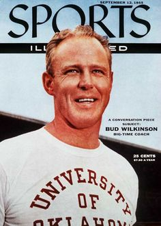 Coach Bud Wilkinson-the Oklahoma Sooners had a 47 straight game winning streak under him-a record that will never be broken.
