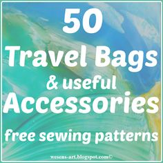 50 Travel Bags & useful Accessories free patterns