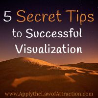 Successful visualization is a key Law of Attraction technique. Learn secret tips to use visualization successfully and speed up your manifesting results.