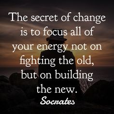30 Powerful Quotes From Socrates To Make You Think the secret of change is to focus all of your energy not on fighting the old, but on building the new. Quotes Thoughts, Life Quotes Love, Positive Quotes For Life, Great Quotes, Quotes To Live By, Mind Power Quotes, Positive Thoughts, Socrates Quotes, Wisdom Quotes