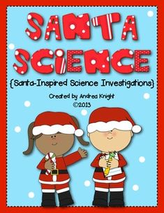 """Santa Science""  {Santa-Inspired Science Investigations}.  This download provides a week's worth of science activities, including making your own snow and braving blizzards!  (22 pages, $)  #christmas  #santa  #science"