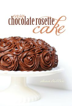 Dear Lillie: An Easy Chocolate Rosette Cake and chocolate icing recipe Cake Frosting Recipe, Frosting Recipes, Pretty Cakes, Beautiful Cakes, Sweet Desserts, Delicious Desserts, Delicious Dishes, Rosette Cake, Dear Lillie