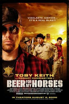 """LIMITED RUN! ONE WEEK ONLY! """"Beer For My Horses"""" (2008)   Jerry's Hollywoodland Amusement And Trailer Park"""
