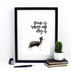 Home Is Where My Dog Is Collie Print by Izzy & Pop, the perfect gift for Explore more unique gifts in our curated marketplace. Cocker Spaniel Puppies, Four Legged, Watercolor Print, Collie, Dog Breeds, Labrador, Colours, Ink, Lettering