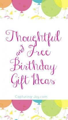 Thoughtful and Free Birthday Gift Ideas (with free printable)